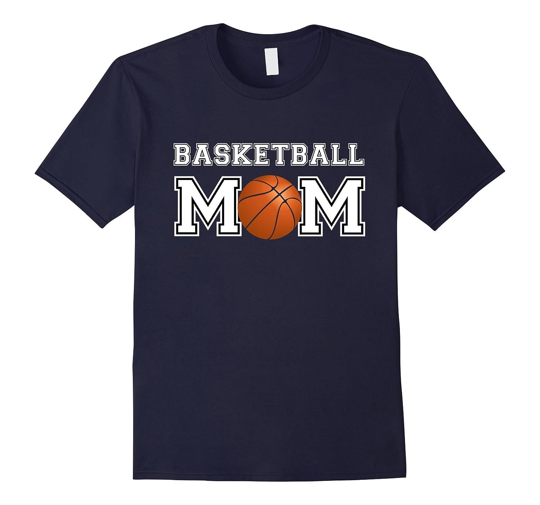 Basketball Mom - Tshirt for Trendy Cool Moms-CL