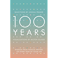 100 Years: Wisdom From Famous Writers on Every Year of Your Life (English Edition)