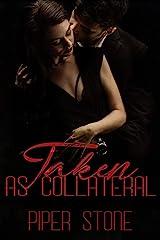 Taken as Collateral: A Dark Mafia Romance (Mafia Masters Book 2) Kindle Edition