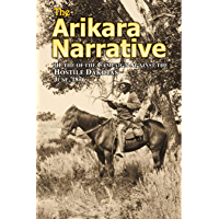 The Arikara Narrative of the Campaign Against the Hostile Dakotas June, 1876