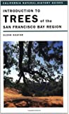 Introduction to Trees of the San Francisco Bay Region (California Natural History Guides)