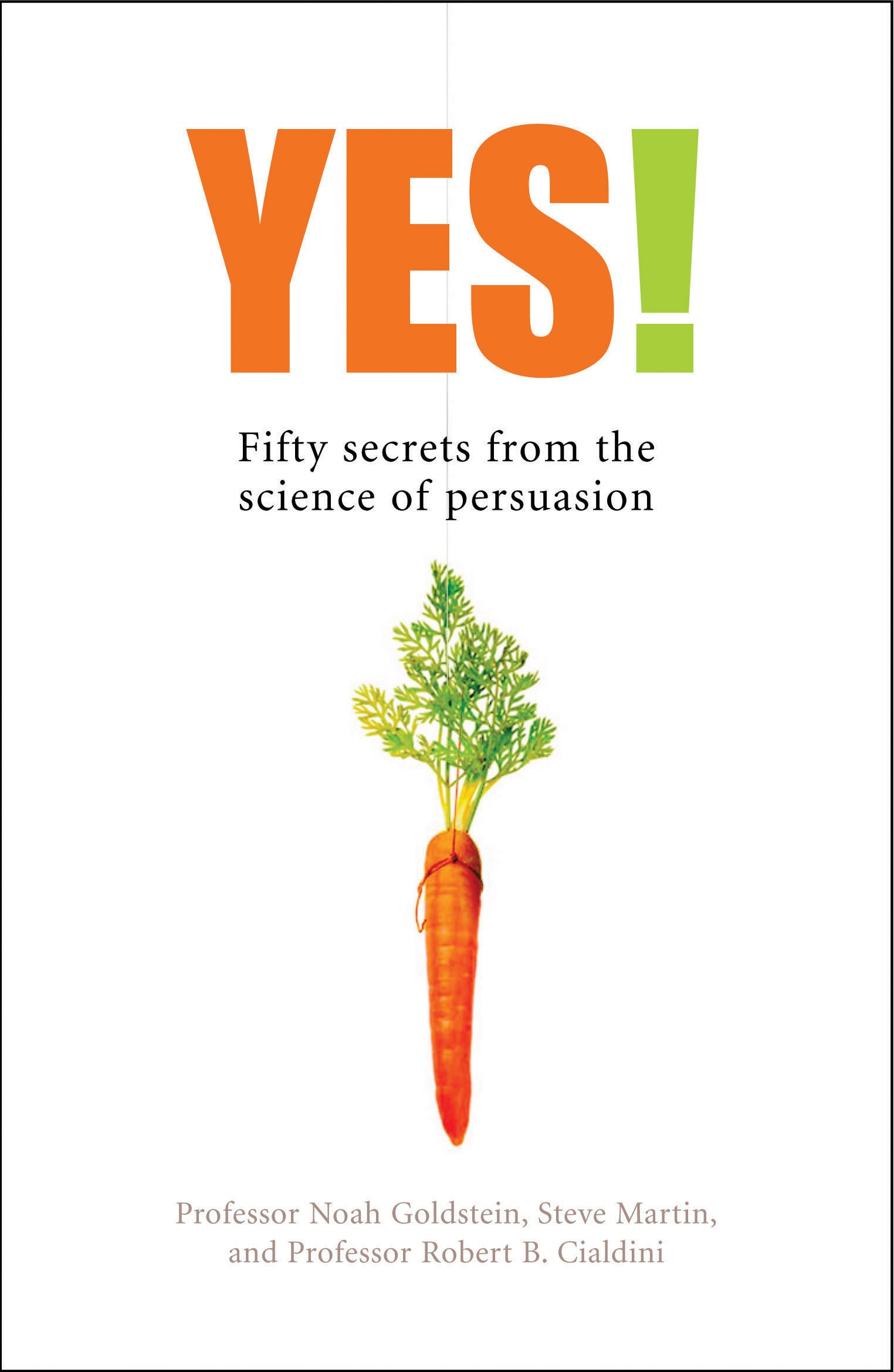 Yes 50 secrets from the science of persuasion amazon noah 50 secrets from the science of persuasion amazon noah j goldstein steve j martin robert b cialdini 9781846680168 books magicingreecefo Choice Image