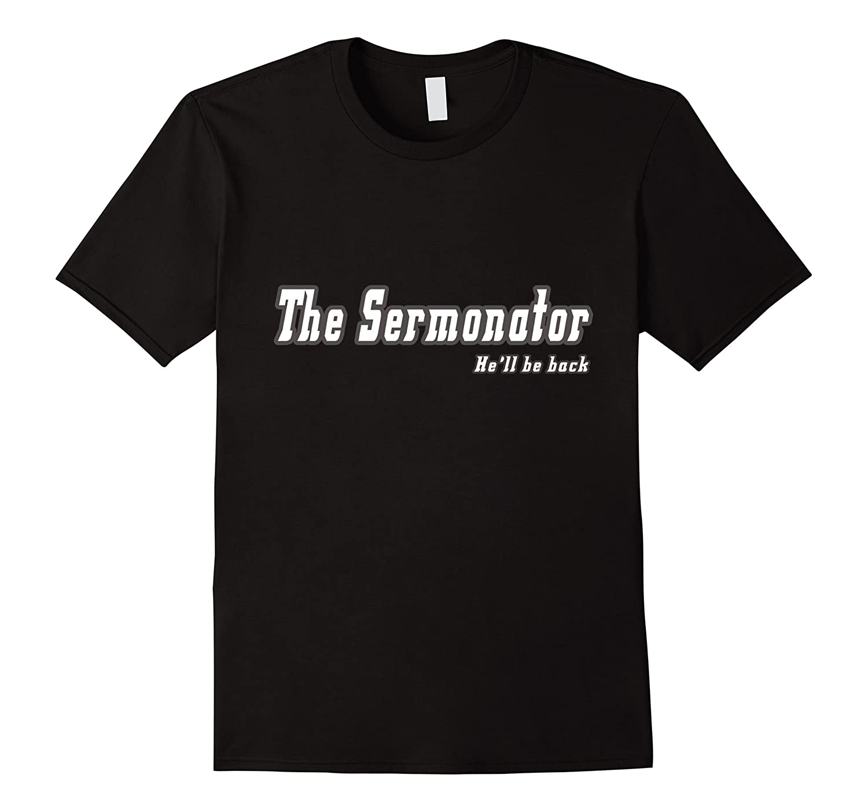 The Sermonator Funny T-Shirt-TD