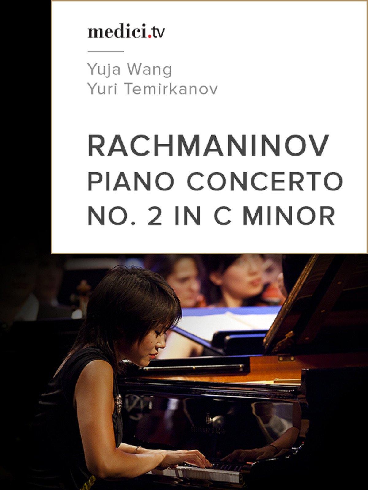 Rachmaninov, Piano Concerto No. 2 in C minor - Yuja Wang, Yuri Temirkanov by