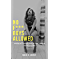 No F*** Boys Allowed: cutting a**holes, liars, and time wasters out of your life!