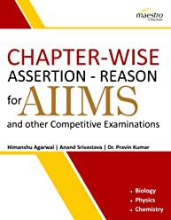 Wiley's Chapter-wise Assertion-Reason for AIIMS and Other Competitive Examinations