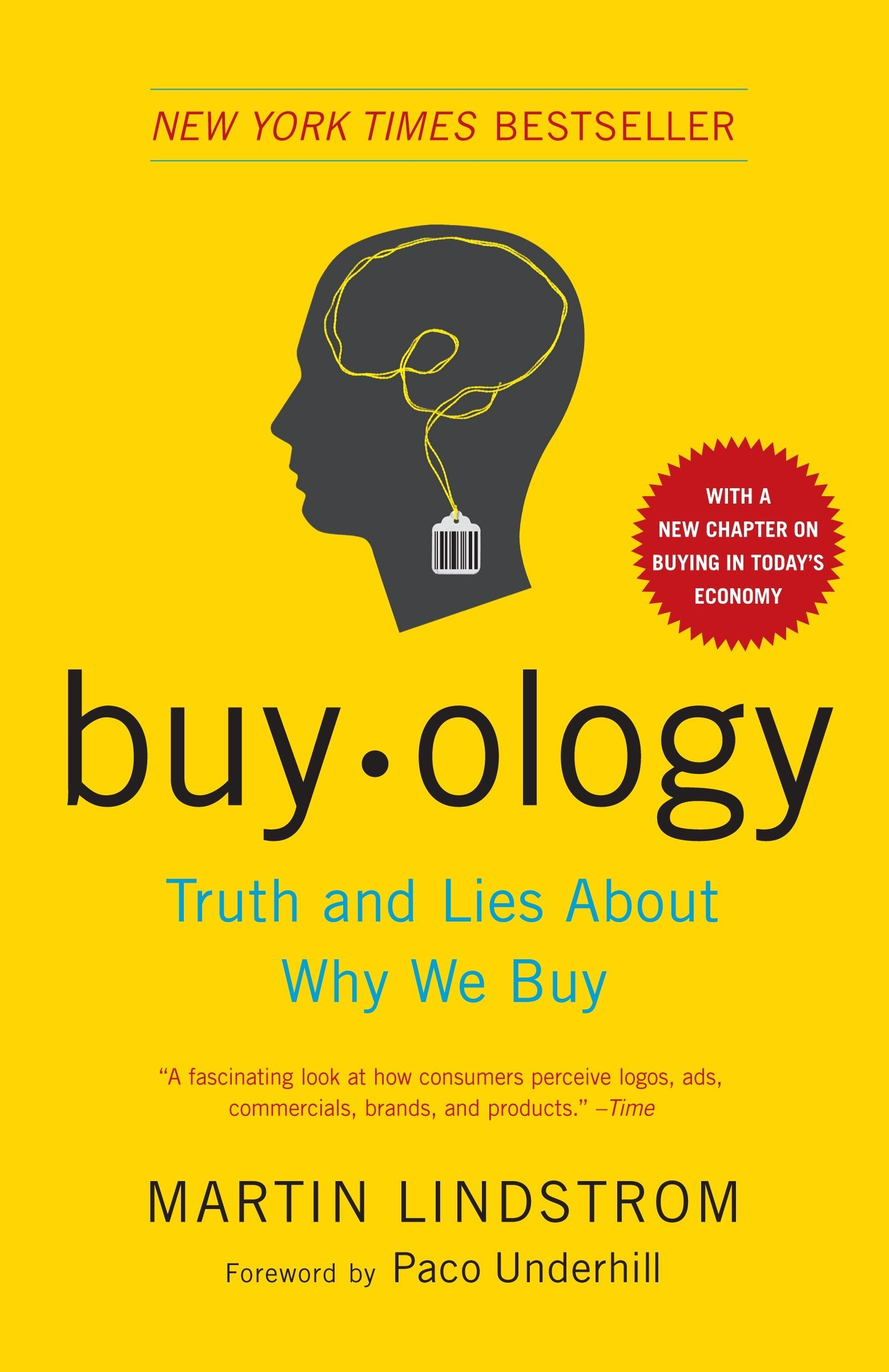 Amazon.fr - Buyology: Truth and Lies About Why We Buy - Lindstrom, Martin,  Underhill, Paco - Livres