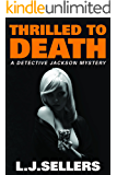Thrilled to Death (A Detective Jackson Mystery Book 3)