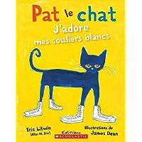 Pat le chat : J'adore mes souliers blancs