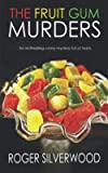 THE FRUIT GUM MURDERS an enthralling crime mystery full of twists