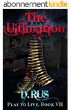 The Ultimation (LitRPG: Play to Live. Book #7) (English Edition)