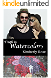 Truth in Watercolors (Truth Series Book 2)