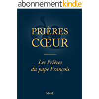 Les Prières du pape François (Prières au coeur)