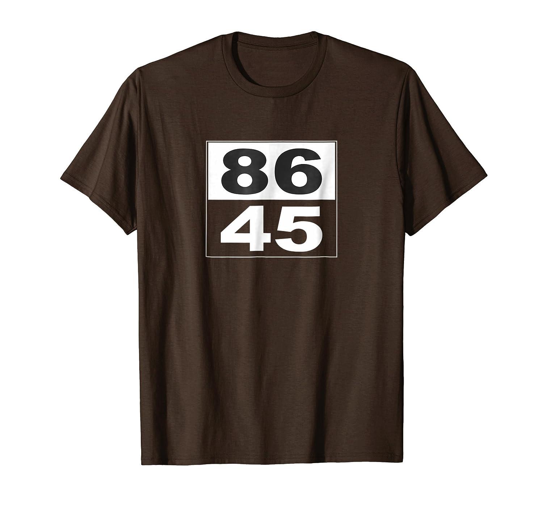 86 45 - Anti-Trump T-shirt - 86 the 45th President-ln