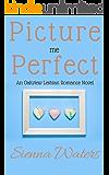 Picture Me Perfect: An Oakview Lesbian Romance Novel