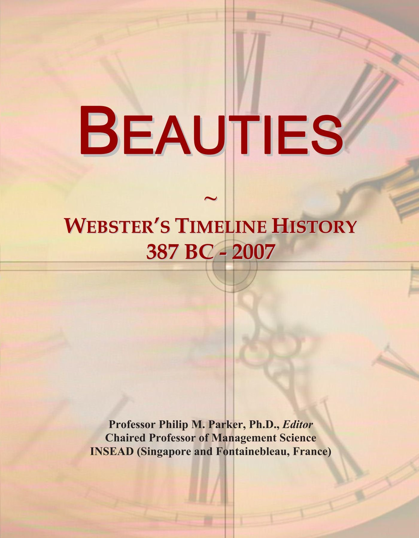 Beauties: Webster's Timeline History, 387 BC - 2007 ebook