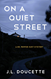 On a Quiet Street: A Dr. Pepper Hunt Mystery