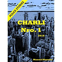 CHARLI: THE HISTORY BEGINS (Police Tales Book 1) Apr 21, 2018