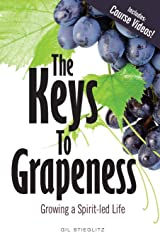 The Keys to Grapeness: Growing a Spirit-Led Life Paperback
