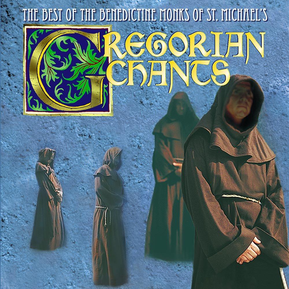 Gregorian Chants: The Best of the Benedictine Monks of St. Michael's