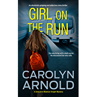 Girl on the Run: An absolutely gripping and addictive crime thriller (Detective Madison Knight Series Book 11)