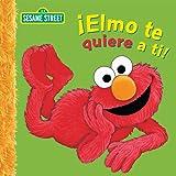 Elmo te quiere a ti! (Sesame Street) (Spanish Edition)