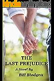 The Last Prejudice: A Family Drama