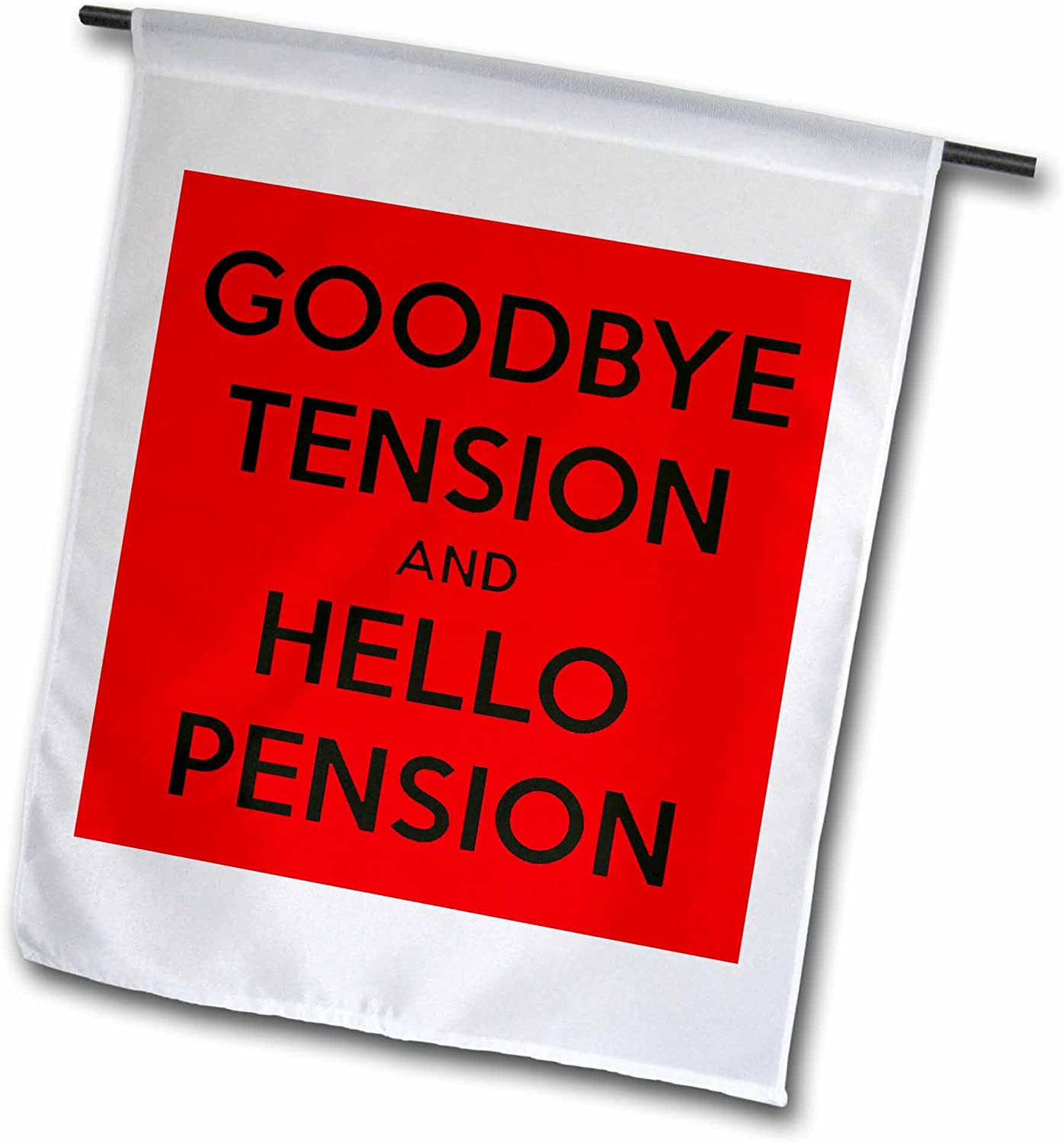 3dRose fl_193432_1 Goodbye Tension and Hello Pension. Red and Black Garden Flag, 12 by 18-Inch