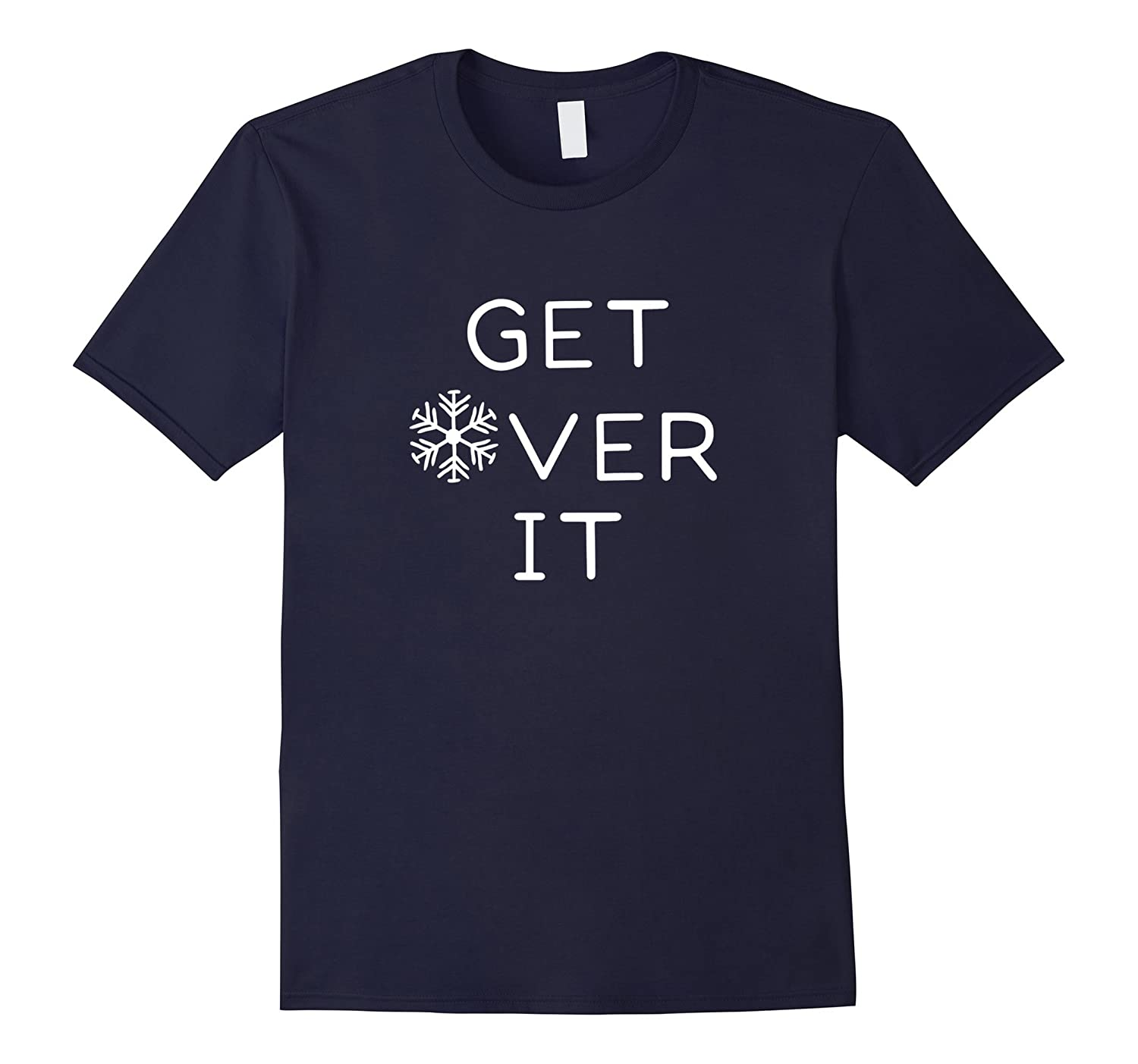 Funny Get Over It Snowflake Men's T-shirt & Women's Tshirt-CL