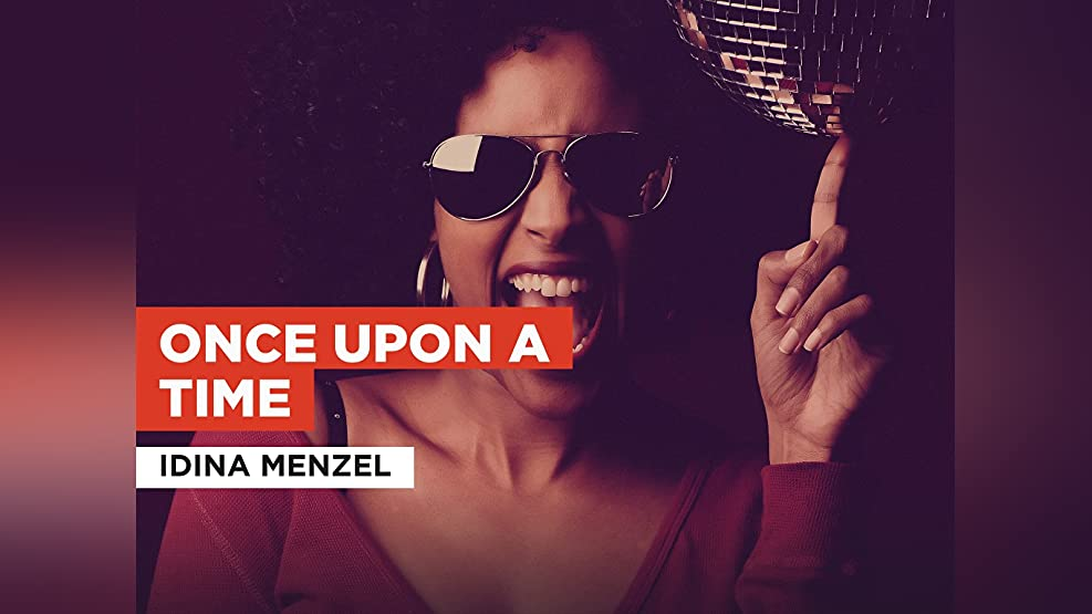 Once Upon A Time in the Style of Idina Menzel