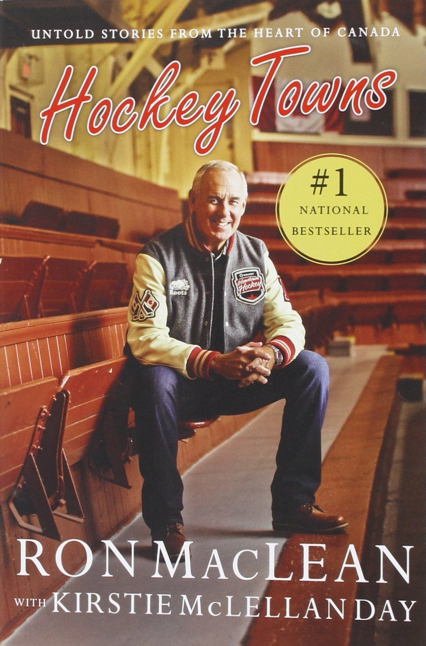 Download Hockey Towns: Untold Stories from the Heart of Canada PDF