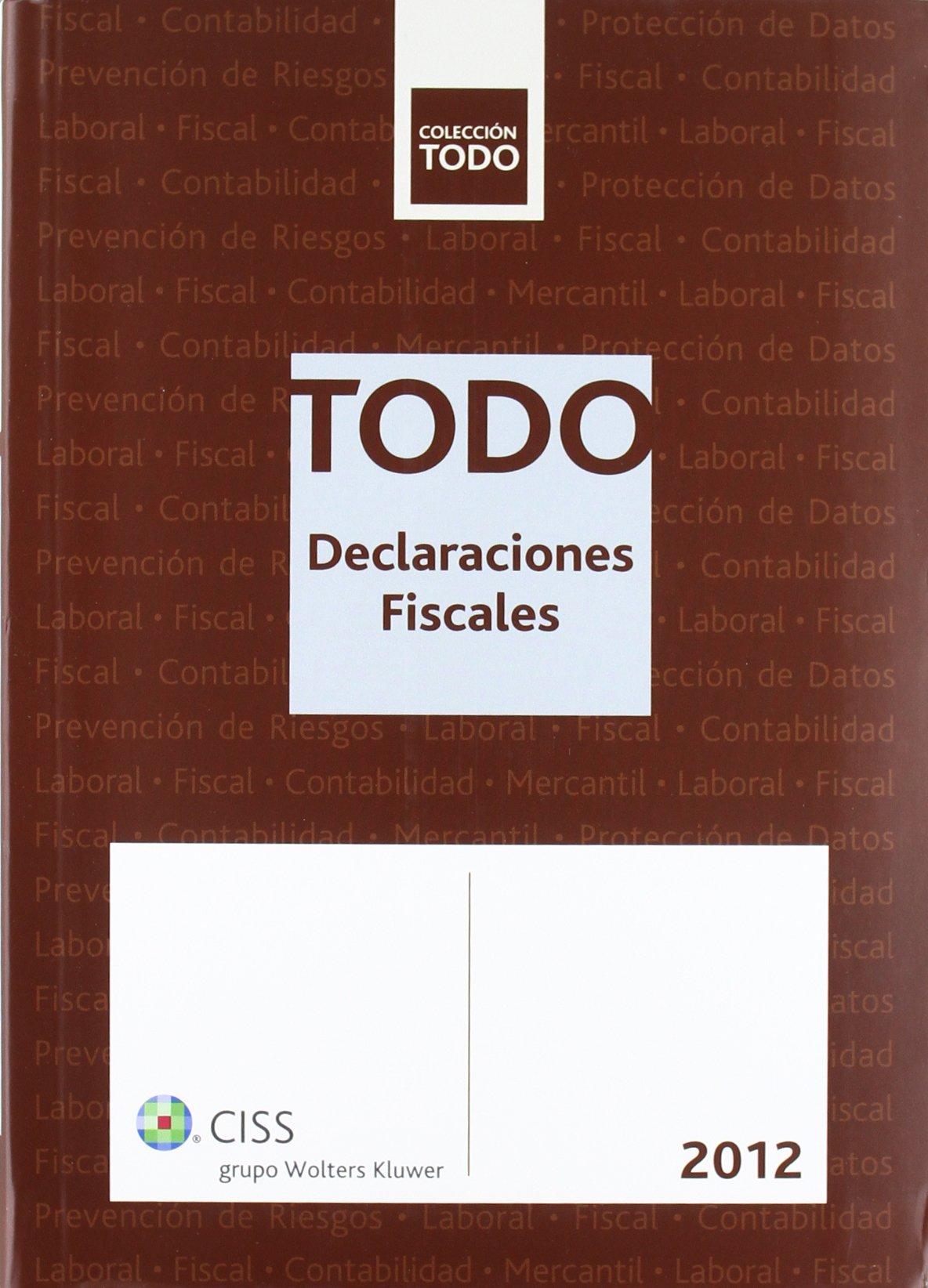Todo declaraciones fiscales 2012: Amazon.es: José María Peláez Martos, Luis Chico Aragón: Libros