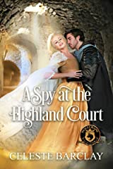 A Spy at the Highland Court: De Wolfe Pack Connected World Kindle Edition