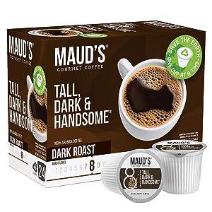 Maud's Dark Roast Coffee (Tall Dark & Handsome), 24ct. Recyclable Single Serve Dark Roast Coffee Pods – 100% Arabica Coffee California Roasted, Keurig Dark Roast K Cups Compatible Including 2.0