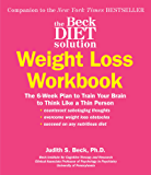 The Beck Diet Solution Weight Loss Workbook: The 6-Week Plan to Train Your Brain to Think Like a Thin Person (eBook…
