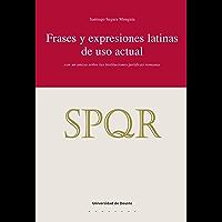 Frases y expresiones latinas de uso actual: con un anexo sobre las instituciones jurídicas romanas (Derecho nº 86) (Spanish Edition)