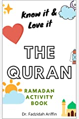 'Know It & Love It, The Quran': Ramadan Activity Book for Children Kindle Edition