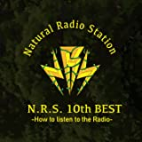 N.R.S. 10th BEST~How to Listen to The Radio~ 【初回盤】