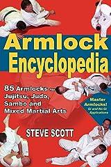 Armlock Encyclopedia: 85 Armlocks for Jujitsu, Judo, Sambo & Mixed Martial Arts Paperback