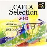 CAFUAセレクション2013 吹奏楽コンクール自由曲選「開闢の譜」