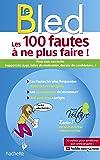 Bled-Projet Voltaire, Les 100 fautes à ne plus faire ! (certif Voltaire)