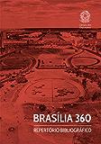 Brasília 360: Repertório Bibliográfico (Estudos e Debates)