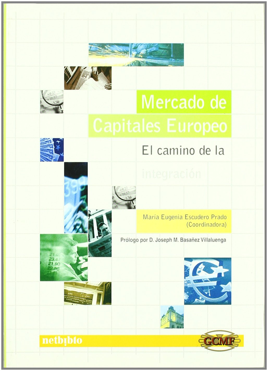 Mercado de capitales europeo / European Capital Market: El Camino De La Integracion / the Path of Integration (Spanish Edition): Maria E. Escudero: ...