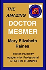 Booklet: The Amazing Doctor Mesmer (Hypnosis and Guided Imagery Book 3) Kindle Edition