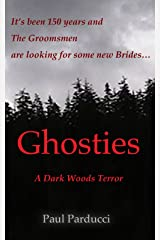 Ghosties: A Dark Woods Terror Kindle Edition