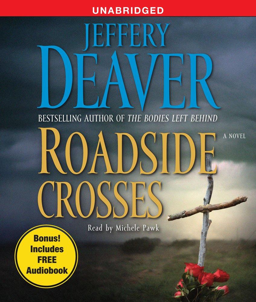 Roadside Crosses (Kathryn Dance, Book 2): Jeffery Deaver, Michele Pawk:  9780743582155: Amazon.com: Books