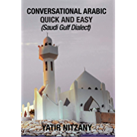 Conversational Arabic Quick and Easy: Saudi Gulf Dialect