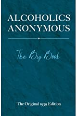 Alcoholics Anonymous: The Big Book Kindle Edition