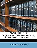 Alois Flir: Eine Biographisch-literarische Studie