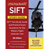 SIFT Study Guide: SIFT Test Study Guide and Practice Exam Questions for the Military Flight Aptitude Test [5th Edition]